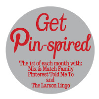 Get Pin-spired: Linking Up with Pinterest Told Me To & Mix and Match Mama