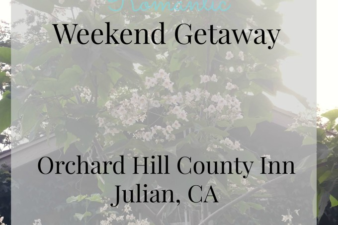Friday Favorite:  Orchard Hill Country Inn, Julian, CA